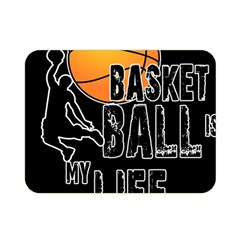 Basketball is my life Double Sided Flano Blanket (Mini)