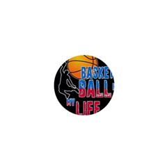 Basketball is my life 1  Mini Buttons
