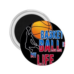 Basketball is my life 2.25  Magnets