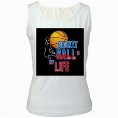 Basketball is my life Women s White Tank Top