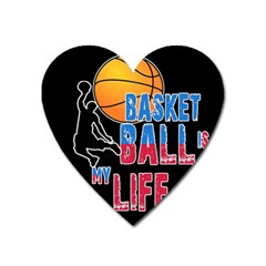 Basketball is my life Heart Magnet