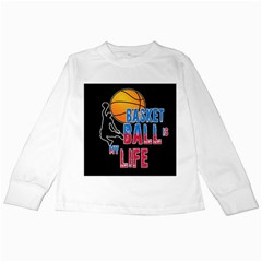 Basketball is my life Kids Long Sleeve T-Shirts