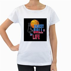 Basketball is my life Women s Loose-Fit T-Shirt (White)
