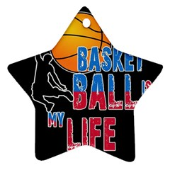 Basketball is my life Star Ornament (Two Sides)