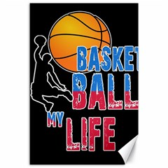 Basketball is my life Canvas 24  x 36