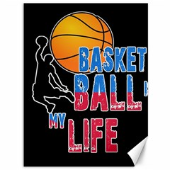 Basketball is my life Canvas 36  x 48