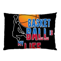 Basketball is my life Pillow Case