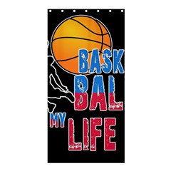 Basketball is my life Shower Curtain 36  x 72  (Stall)
