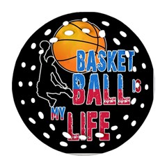 Basketball is my life Ornament (Round Filigree)