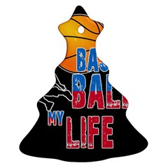 Basketball is my life Christmas Tree Ornament (Two Sides)