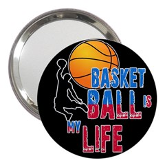 Basketball is my life 3  Handbag Mirrors