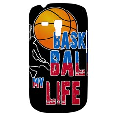 Basketball is my life Galaxy S3 Mini