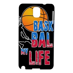 Basketball is my life Samsung Galaxy Note 3 N9005 Hardshell Case
