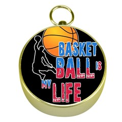 Basketball is my life Gold Compasses