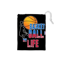 Basketball is my life Drawstring Pouches (Small)