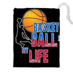 Basketball is my life Drawstring Pouches (XXL)