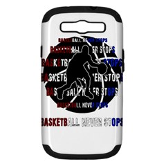 Basketball never stops Samsung Galaxy S III Hardshell Case (PC+Silicone)