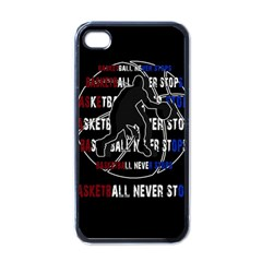 Basketball never stops Apple iPhone 4 Case (Black)