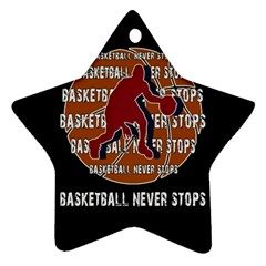 Basketball Never Stops Star Ornament (two Sides)