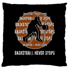 Basketball never stops Large Cushion Case (One Side)