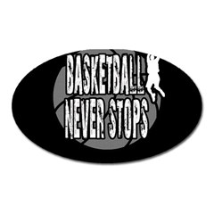 Basketball Never Stops Oval Magnet