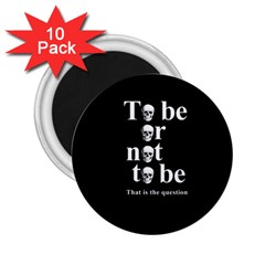 To be or not to be 2.25  Magnets (10 pack)