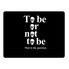 To be or not to be Fleece Blanket (Small)