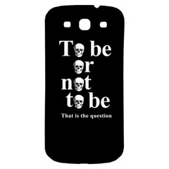 To be or not to be Samsung Galaxy S3 S III Classic Hardshell Back Case