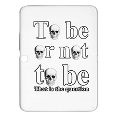 To Be Or Not To Be Samsung Galaxy Tab 3 (10 1 ) P5200 Hardshell Case