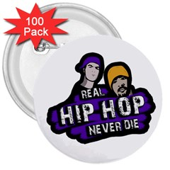 Real Hip Hop never die 3  Buttons (100 pack)