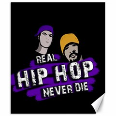 Real Hip Hop never die Canvas 20  x 24