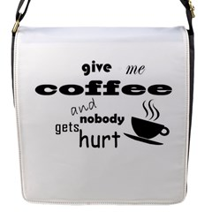 Give me coffee and nobody gets hurt Flap Messenger Bag (S)