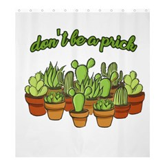 Cactus - Dont be a prick Shower Curtain 66  x 72  (Large)