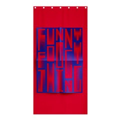 Funny Foggy Thing Shower Curtain 36  x 72  (Stall)