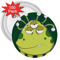 The Most Ugly Alien Ever 3  Buttons (100 Pack)