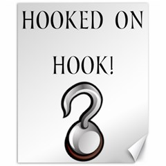 Hooked On Hook! Canvas 16  X 20