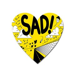 Have Meant  Tech Science Future Sad Yellow Street Heart Magnet
