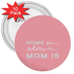Home Love Mom Sexy Pink 3  Buttons (10 Pack)