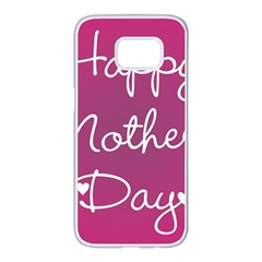 Valentine Happy Mothers Day Pink Heart Love Samsung Galaxy S7 Edge White Seamless Case