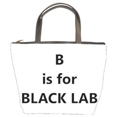 B Is For Black Lab Bucket Bags
