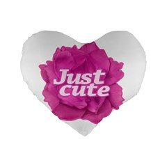 Just Cute Text Over Pink Rose Standard 16  Premium Heart Shape Cushions