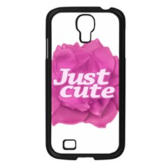 Just Cute Text Over Pink Rose Samsung Galaxy S4 I9500/ I9505 Case (Black)
