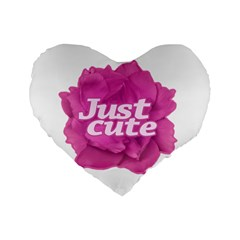 Just Cute Text Over Pink Rose Standard 16  Premium Flano Heart Shape Cushions
