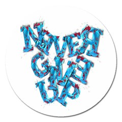 Sport Crossfit Fitness Gym Never Give Up Magnet 5  (round)