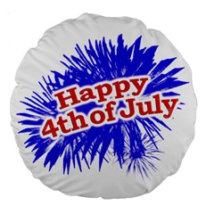 Happy 4th Of July Graphic Logo Large 18  Premium Flano Round Cushions