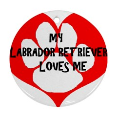 My Lab Loves Me Ornament (Round)