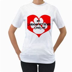 My Lab Loves Me Women s T-Shirt (White) (Two Sided)