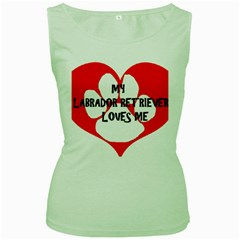 My Lab Loves Me Women s Green Tank Top