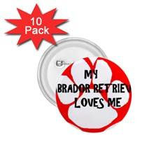 My Lab Loves Me 1.75  Buttons (10 pack)