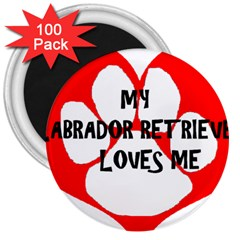 My Lab Loves Me 3  Magnets (100 pack)
